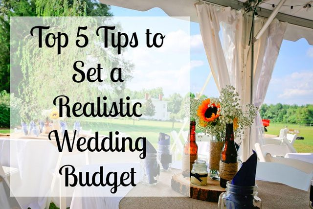 5 tips to set a realistic wedding budget