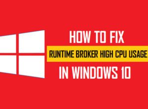How To Fix Runtime Broker In Windows 10