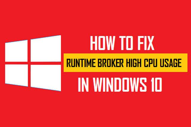 How To Fix Runtime Broker In Windows 10