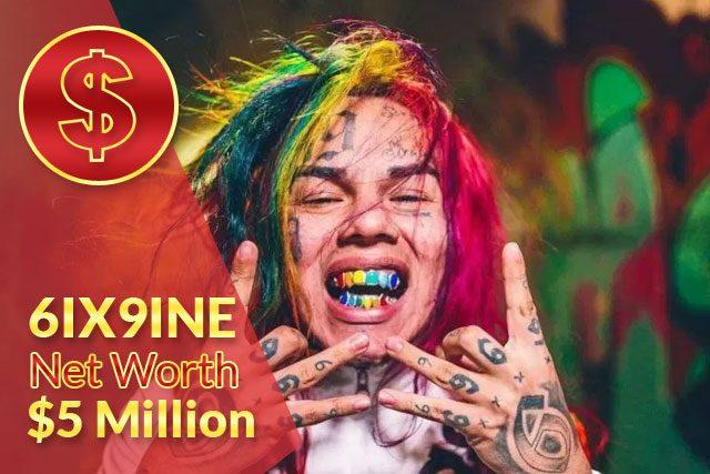 6IX9INE Net Worth 2020 – $5 Million