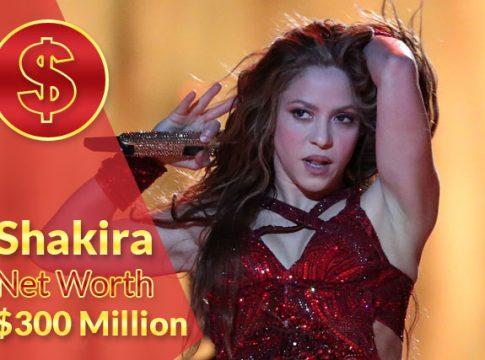 Shakira Net Worth 2020 – $300 Million