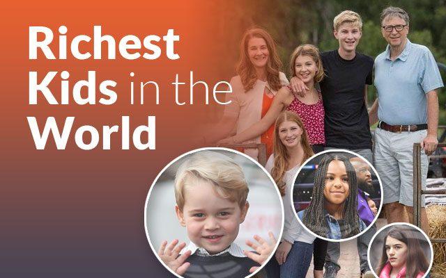 Richest Kids in the World – Top 10 List