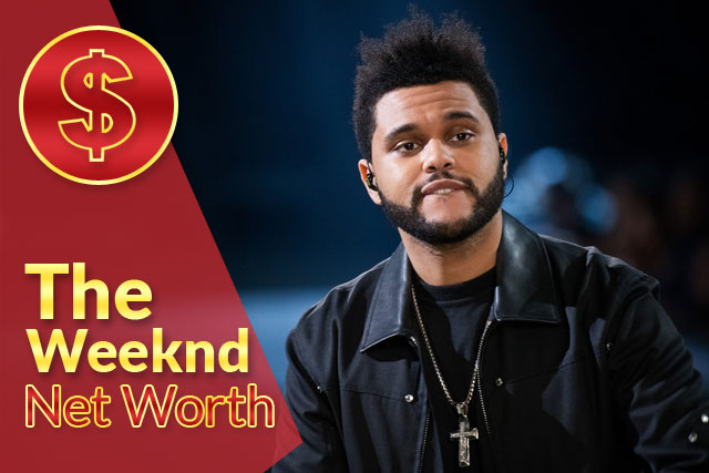 The Weeknd Net Worth 2021 – Biography, Wiki, Career & Facts