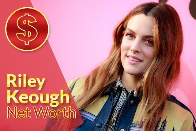 Riley Keough Net Worth 2021