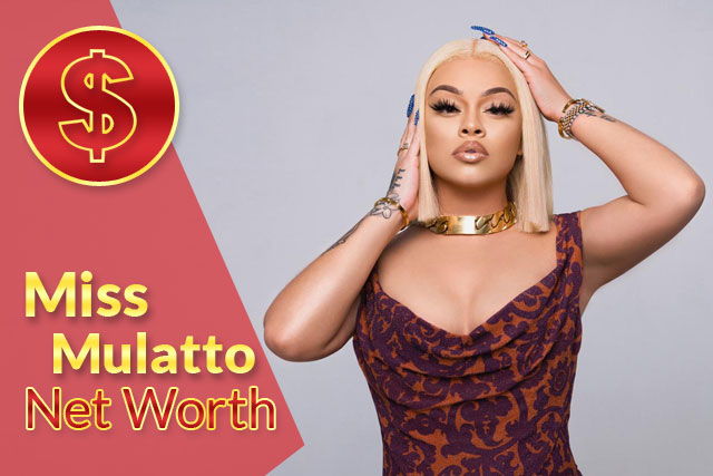 Miss Mulatto Net Worth 2021 – Biography, Wiki, Career & Facts